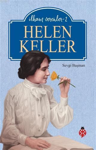 Helen Keller - İlham Verenler 2