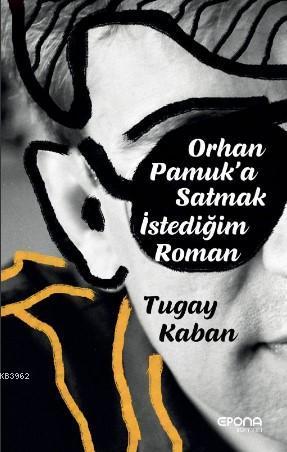 Orhan Pamuk'a Satmak İstediğim Roman