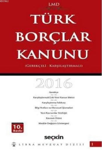 Türk Borçlar Kanunu (Ciltli); Karşılaştırmalı ? Gerekçeli