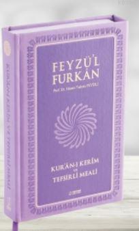 Feyzü'l Furkan Kur'ân-ı Kerîm ve Tefsirli Meali (Büyük Boy - Mushaf ve Meal - Mıklepli) LİLA