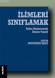 İlimleri Sınıflamak; İslam Düşüncesinde İlimler Tasnifi