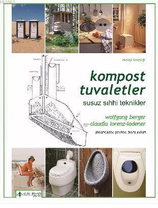 Kompost Tuvaletler; Susuz ve Sıhhi Teknikler