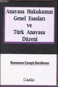 Anayasa Hukukunun Genel Esasları ve Türk Anayasa Düzeni