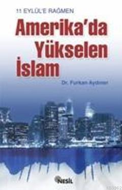 11 Eylüle Rağmen Amerikada Yükselen İslam