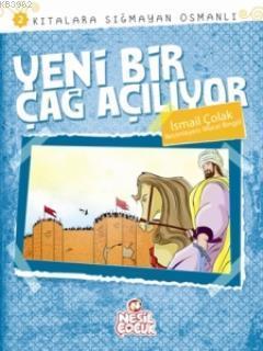 Yeni Bir Çağ Açılıyor; Kıtalara Sığmayan Osmanlı 2