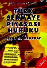 Türk Sermaye Piyasası Hukuku ve Seçilmiş Mevzuat