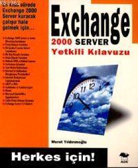 Exchange 2000 Server Yetkili Kılavuzu; Herkes İçin!