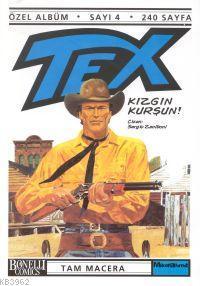 Kızgın Kurşun! Tex - 4