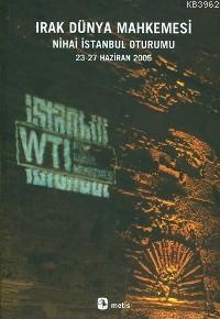 Irak Dünya Mahkemesi; Nihai İstanbul Oturumu 23-27 Haziran 2005