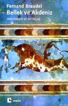 Bellek ve Akdeniz; Tarihöncesi ve Antikçağ