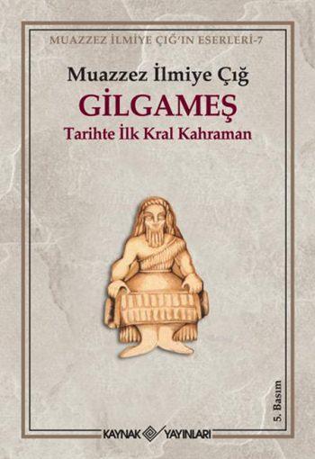 Gilgameş; Tarihte İlk Kral Kahraman