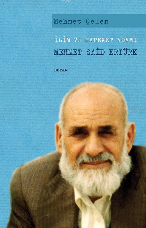 İlim ve Hareket Adamı; Mehmet Said Ertürk