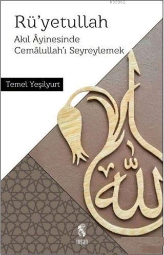 Rü'yetullah; Akıl Ayinesinde Cemalullah'ı Seyreylemek