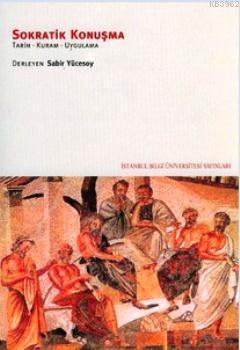 Sokratik Konuşma; Tarih-Kuram-Uygulama