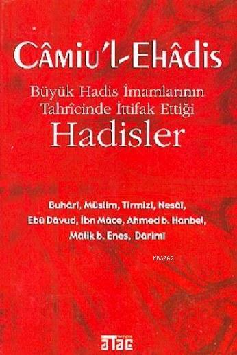 Câmiu'l-ehâdis; Büyük Hadis İmamlarının Tahrîcînde İttifak Ettiği Hadisler