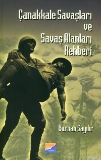 Çanakkale Savaşları ve Savaş Alanları Rehberi