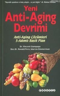 Yeni Anti Aging Devrimi; Anti-Aging Çözümleri 5 Adımlı Basit Plan