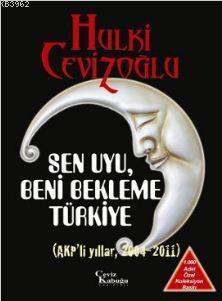 Sen Uyu, Beni Bekleme Türkiye (6 Kitap Takım); AKP'li Dönemler 2004 - 2011