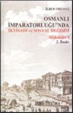 Osmanlı İmparatorluğu'nda İktisadi ve Sosyal Değişim Makaleler
