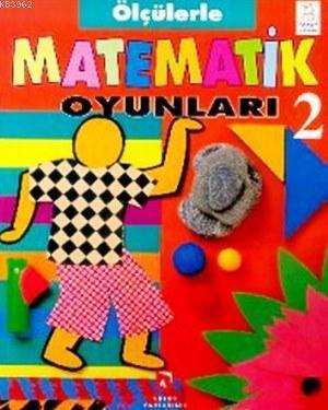 Ölçülerle Matematik Oyunları 2