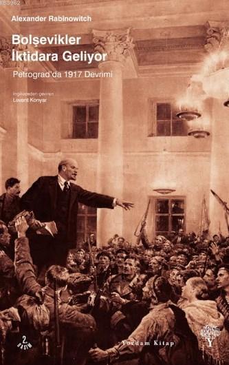 Bolşevikler İktidara Geliyor; Petrogradda 1917 Devrimi
