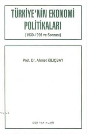 Türkiye'nin Ekonomi Politikaları (1930-1996 ve Sonrası)