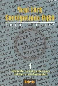 Yeni Türk Edebiyatında Öykü 4; Öykücüler ve Öykü Anlayışları Öyküler ve Çözümlemeleri