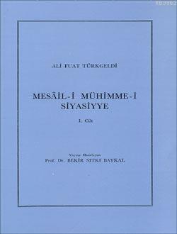 Mesâil-i Mühimme-i Siyasiyye 1. Cilt