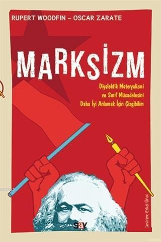 Marksizm; Diyalektik Metaryalizmi ve Sınıf Mücadelesini Daha İyi Anlamak İçin Çizgibilim