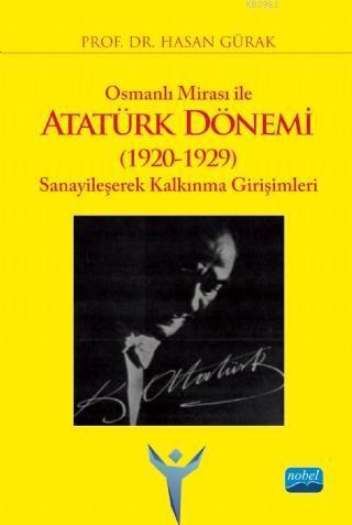 Osmanlı Mirası ile ATATÜRK DÖNEMİ (1920-1929) Sanayileşerek Kalkınma Girişimleri