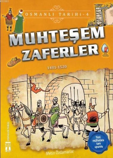 Muhteşem Zaferler; Osmanı Tarihi, 9+ Yaş
