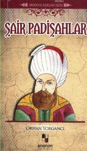 Şair Padişahlar; Anadolu Aşıkları Dizisi