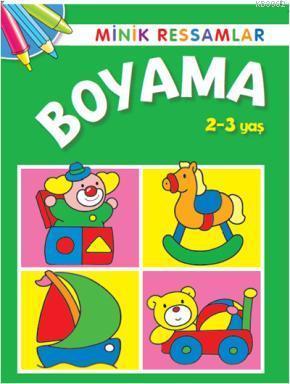 Minik Ressamlar Boyama 2 3 Yas Kolektif 9786051116853