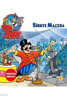 Tom ve Jery Sirkte Macera