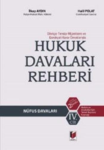 Dilekçe - Tensip - Müzekkere ve Gerekçeli Karar Örnekleriyle Hukuk Davaları Rehberi; Nüfus Davaları (Cilt 4)
