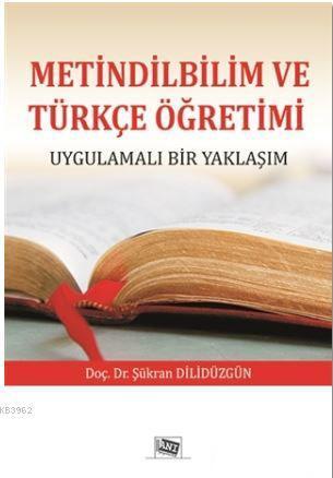 Metindilbilim ve Türkçe Öğretimi; Uygulamalı Bir Yaklaşım