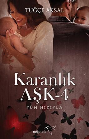 Karanlık Aşk-4; Tüm Hızıyla