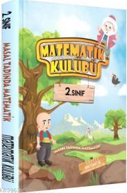 Matematik Kulübü 2.Sınıf Masal Tadında Matematik