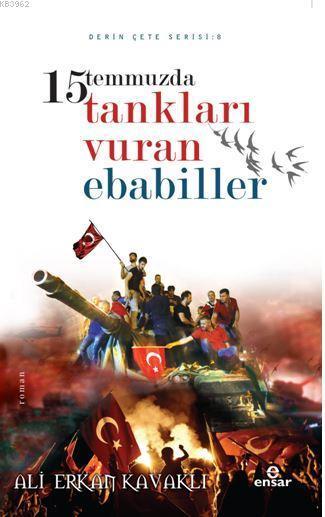 15 Temmuzda Tankları Vuran Ebabiller