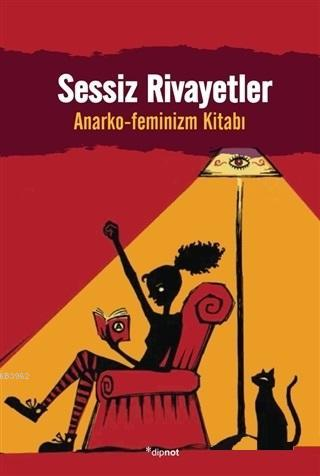 Sessiz Rivayetler; Anarko-Feminizm Kitabı