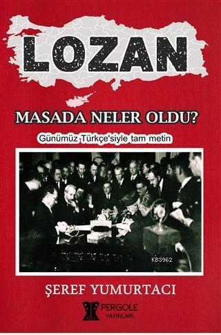 Lozan - Masada Neler Oldu?; Günümüz Türkçe'siyle Tam Metin
