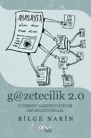Gazetecilik 2.0: İnternet Gazateciliğinde Hipermetinsellik