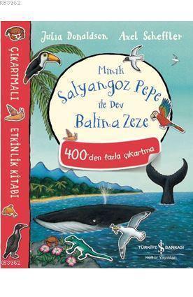 Minik Salyangoz Pepe ile Dev Balina Zeze; Çıkartmalı Etkinlik Kitabı