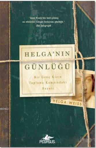Helga'nın Günlüğü; Bir Genç Kızın Toplama Kampındaki Hayatı