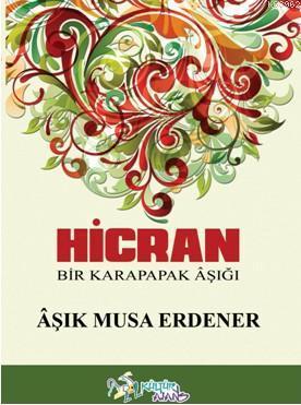 Hicran; Bir Karapapak Aşığı