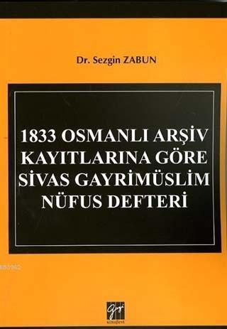 1833 Osmanlı Arşiv Kayıtlarına Göre Sivas Gayrimüslim Nüfus Defteri