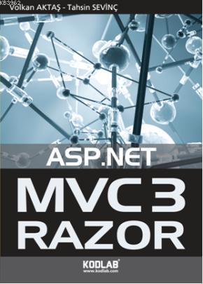 ASP. Net Mvc3 Razor; Türkiye'nin ilk MVC3 kitabı