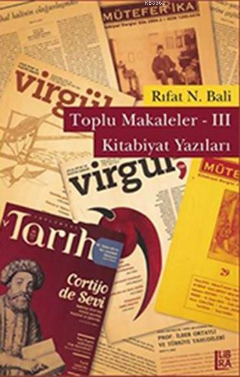 Toplu Makaleler - III Kitabiyat Yazıları