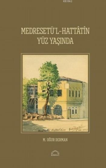 Medreset'ül-Hattâtîn  Yüz Yaşında
