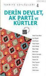 Derin Devlet, AK Parti ve Kürtler - Türkiye Söyleşileri 4